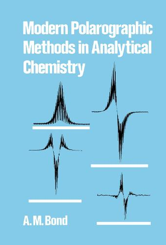Modern Polarographic Methods in Analytical Chemistry - Monographs in Electroanalytical Chemistry and Electrochemistr 4 (Hardback)