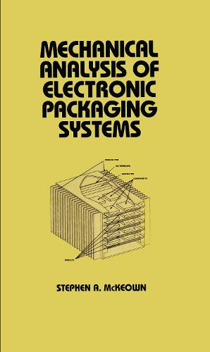 Mechanical Analysis of Electronic Packaging Systems - Mechanical Engineering (Hardback)