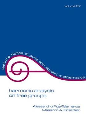 Harmonic Analysis on Free Groups - Lecture Notes in Pure and Applied Mathematics 87 (Paperback)