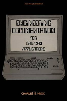 Engineering Documentation for CAD/CAM Applications - Mechanical Engineering 30 (Hardback)