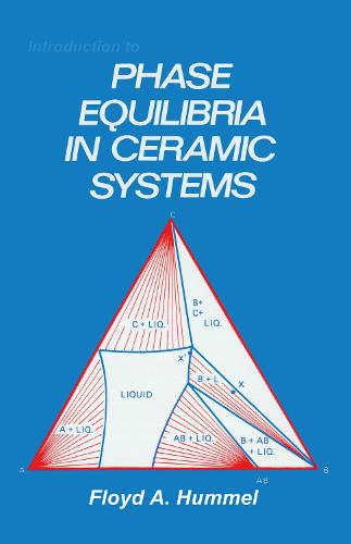 Introduction to Phase Equilibria in Ceramic Systems (Hardback)