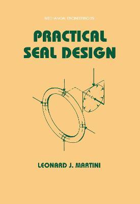 Practical Seal Design - Mechanical Engineering 29 (Hardback)