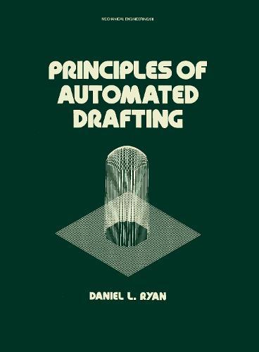 Principles of Automated Drafting - Mechanical Engineering 28 (Hardback)