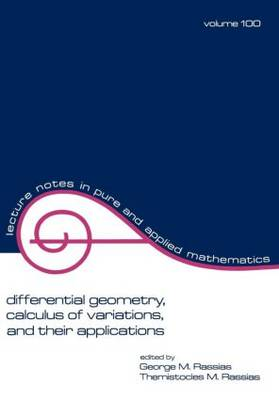 Differential Geometry, Calculus of Variations, and Their Applications - Lecture Notes in Pure and Applied Mathematics 100 (Paperback)
