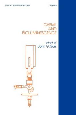 Chemi- and Bioluminescence - Clinical and Biochemical Analysis 16 (Hardback)