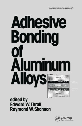 Adhesive Bonding of Aluminum Alloys (Hardback)
