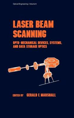 Laser Beam Scanning: Opto-Mechanical Devices, Systems, and Data Storage Optics - Optical Science and Engineering 8 (Hardback)