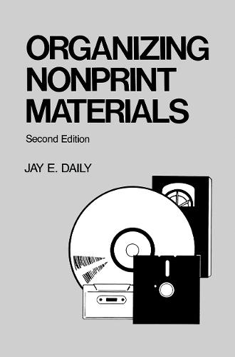 Organizing Nonprint Materials, Second Edition - Books in Library and Information Science Series 48 (Hardback)