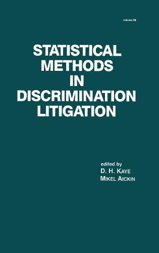 Statistical Methods in Discrimination Litigation - Statistics:  A Series of Textbooks and Monographs 69 (Hardback)