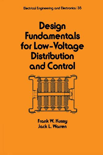 Design Fundamentals for Low-Voltage Distribution and Control - Electrical and Computer Engineering 35 (Hardback)