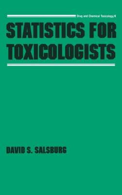 Statistics for Toxicologists - Drug and Chemical Toxicology 4 (Hardback)