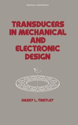 Transducers in Mechanical and Electronic Design - Mechanical Engineering 51 (Hardback)