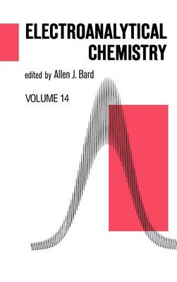 Electroanalytical Chemistry: A Series of Advances: Volume 18 - Electroanalytical Chemistry: A Series of Advances 18 (Hardback)