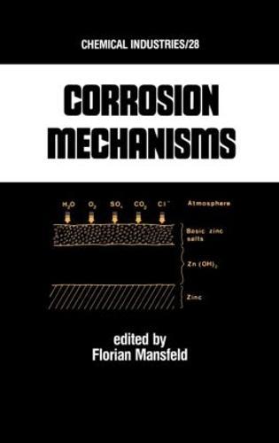 Corrosion Mechanisms - Chemical Industries 28 (Hardback)