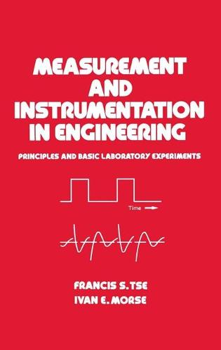 Measurement and Instrumentation in Engineering: Principles and Basic Laboratory Experiments - Mechanical Engineering 67 (Hardback)