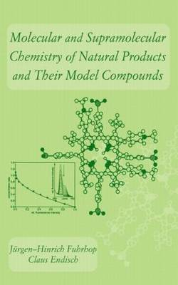 Molecular and Supramolecular Chemistry of Natural Products and Their Model Compounds (Hardback)
