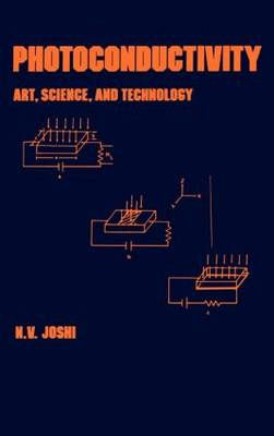 Photoconductivity: Art: Science & Technology - Optical Science and Engineering 25 (Hardback)