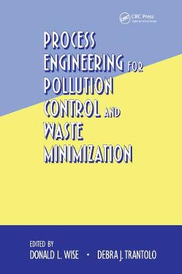 Process Engineering for Pollution Control and Waste Minimization - Environmental Science & Pollution (Hardback)
