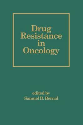 Drug Resistance in Oncology - Basic and Clinical Oncology (Hardback)