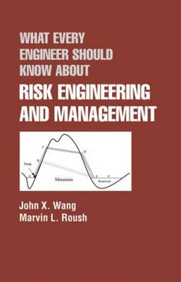 What Every Engineer Should Know About Risk Engineering and Management - What Every Engineer Should Know (Hardback)