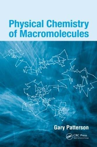Physical Chemistry of Macromolecules (Hardback)