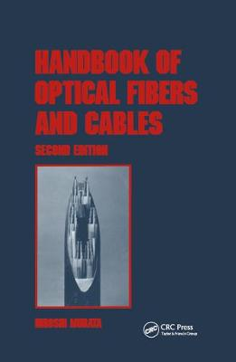 Handbook of Optical Fibers and Cables, Second Edition - Optical Science and Engineering 53 (Hardback)