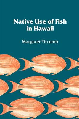 Native Use of Fish in Hawaii (Paperback)