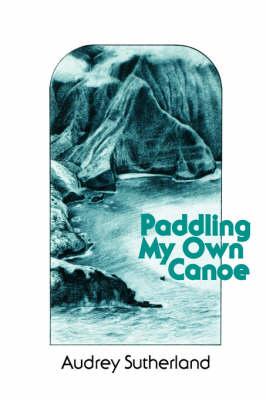Paddling My Own Canoe (Paperback)