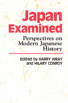 Japan Examined: Perspectives on Modern Japanese History (Paperback)