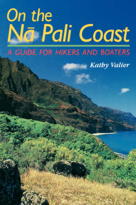 On the Na Pali Coast: A Guide for Hikers and Boaters (Paperback)