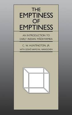 The Emptiness of Emptiness: An Introduction to Early Indian Madhyamika (Hardback)