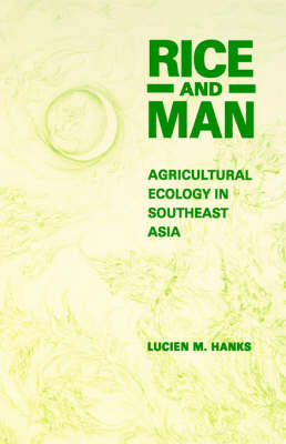 Rice and Man: Agricultural Ecology in South East Asia (Paperback)