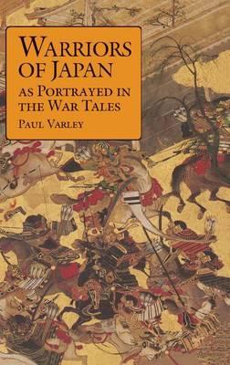 Warriors of Japan as Portrayed in the War Tales (Hardback)