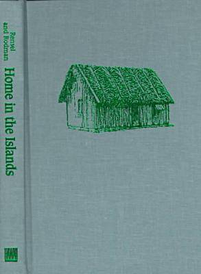 Home in the Islands: Housing and Social Change in the Pacific (Hardback)