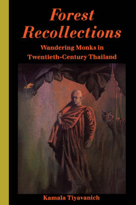 Forest Recollections: Wandering Monks in Twentieth-Century Thailand (Paperback)