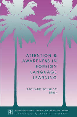 Attention and Awareness in Foreign Language Learning - Technical Report Series No. 9 (Paperback)