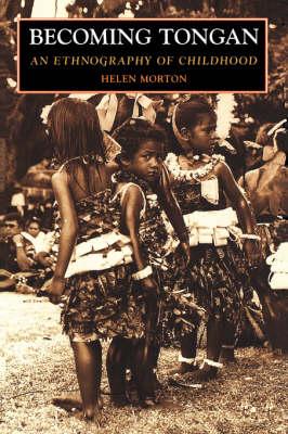 Becoming Tongan: An Ethnography of Childhood (Paperback)