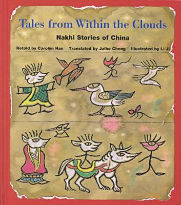 Tales from within the Clouds: Nakhi Stories of China (Hardback)