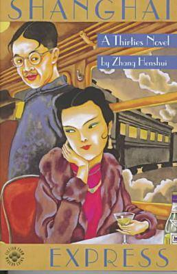 Shanghai Express: A Thirties Novel - Fiction from Modern China S. (Hardback)