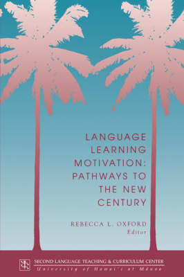 Language Learning Motivation: Pathways to the New Century - Technical Report Series No. 11 (Paperback)