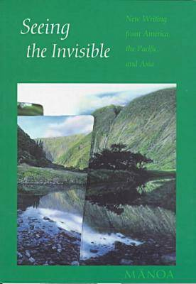 Seeing the Invisible: New Writing from America, the Pacific and Asia (Paperback)
