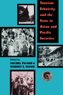 Tourism, Ethnicity and the State in Asian and Pacific Societies (Paperback)
