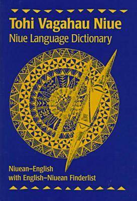 Tohi Vagahau Niue: Niue Language Dictionary: Niuean-English (Hardback)