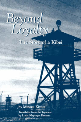 Beyond Loyalty: The Story of Kibei (Paperback)