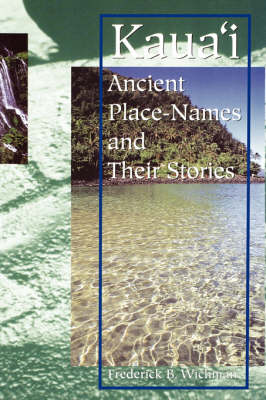 Kaua'i: Ancient Place-names and Their Stories (Paperback)