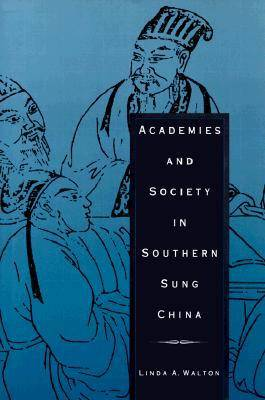 Academies and Society in Southern Sung China (Paperback)