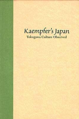 Kaempfer's Japan: Tokugawa Culture Observed (Hardback)