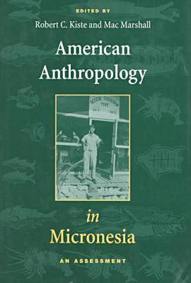 American Anthropology in Micronesia: An Assessment (Hardback)