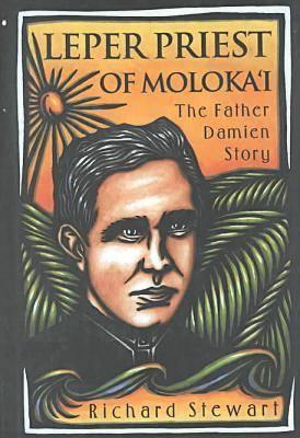 Leper Priest of Moloka'I: The Father Damien Story (Hardback)
