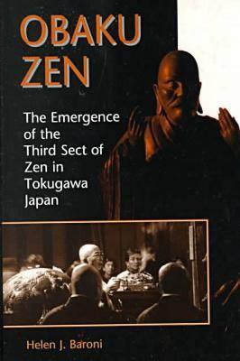 Obaku Zen: The Emergence of the Third Sect of Zen in Tokugawa Japan (Paperback)